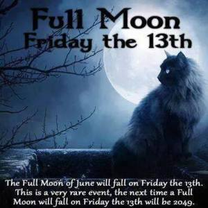 FRIDAY THE 13th and FULL MOON